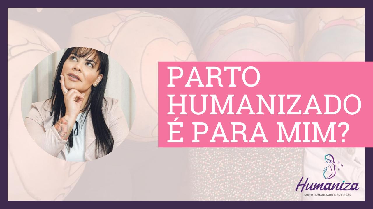 Parto Humanizado é para mim - Melissa Martinelli