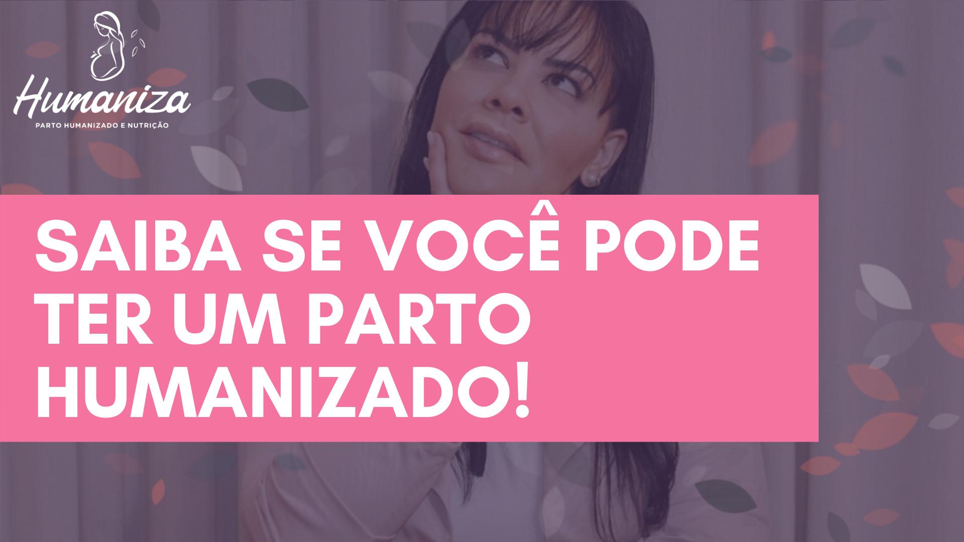 Saiba se você pode ter um parto humanizado - Melissa Martinelli - Humaniza Brasília - DF